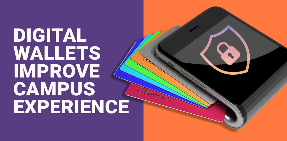 Digital Wallets Improve Campus Experience