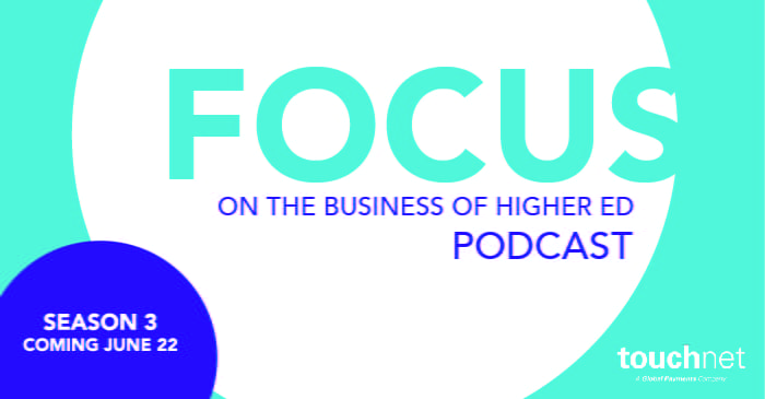 Focus On The Business Of Higher Ed Podcast Season 3 Coming June 22