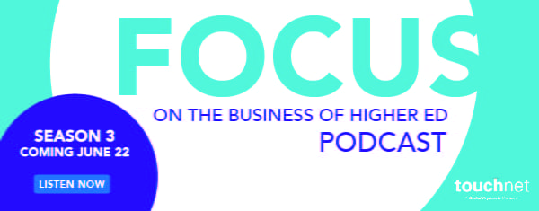 Focus On The Business of Higher Education Podcast Season 3 Coming Jun 22