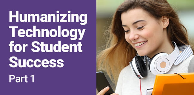 Humanizing Technology for Student Success